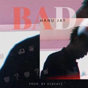Hanu Jay - Bad